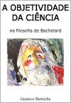 A Objetividade da Ciência na filosofia de Bachelard